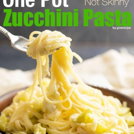 One Pot Not Skinny Zucchini Pasta | giverecipe.com | #pasta #zucchini