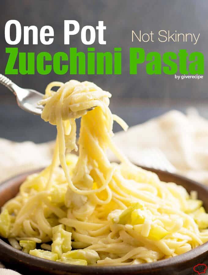 One Pot Not Skinny Zucchini Pasta   giverecipe.com   #pasta #zucchini