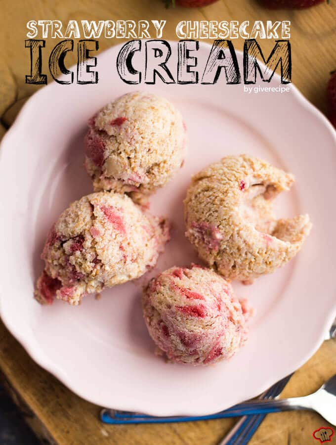 Strawberry Cheesecake Ice Cream | giverecipe.com | #icecream # ...