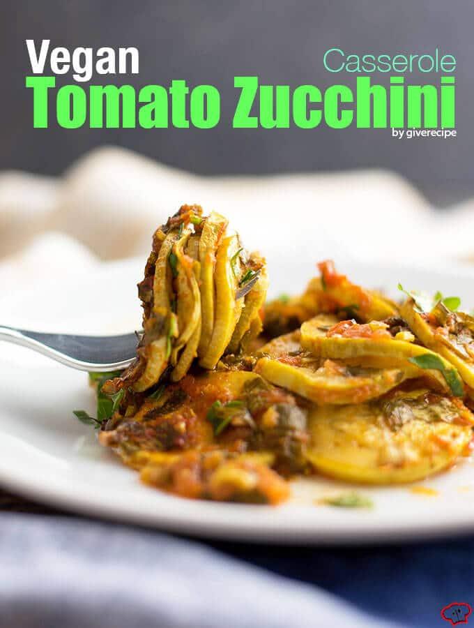 Vegan Tomato Zucchini Casserole | giverecipe.com | #zucchini..