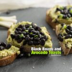 Black Beans and Avocado Toasts