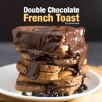 Double Chocolate French Toast