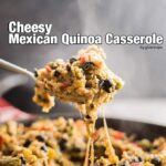 Looking for an easy, healthy and scrumptious weeknight dinner recipe? You must try this Cheesy Mexican Quinoa Casserole! A satisfying vegetarian and gluten-free meal in 30 minutes!