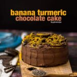Banana Turmeric Chocolate Cake
